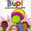 Bupi y Bobot el comecuentos. Escuela de colores, 1. Generalitat Valenciana. 2005.