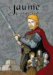 Jaume, El Conqueridor. Edicions Camacuc. 2008.